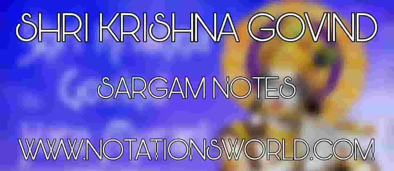 Shri Krishna Govind Hare Murari Sargam And Flute Notes