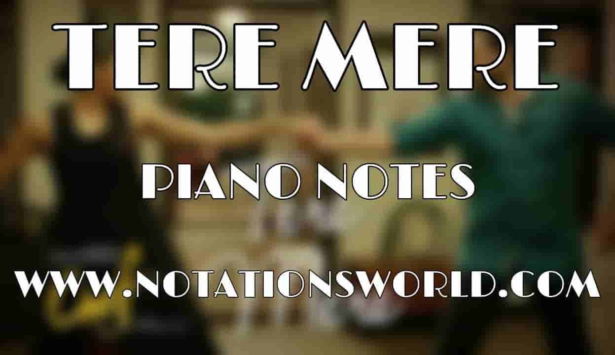 Tere Mere (Chef) Piano Notes For Beginners