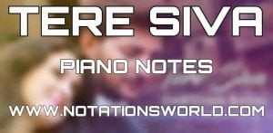 Tere Siva Piano Notes