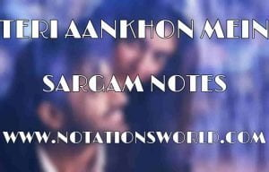Teri Aankhon Mein Sargam Harmonium And Flute Notes