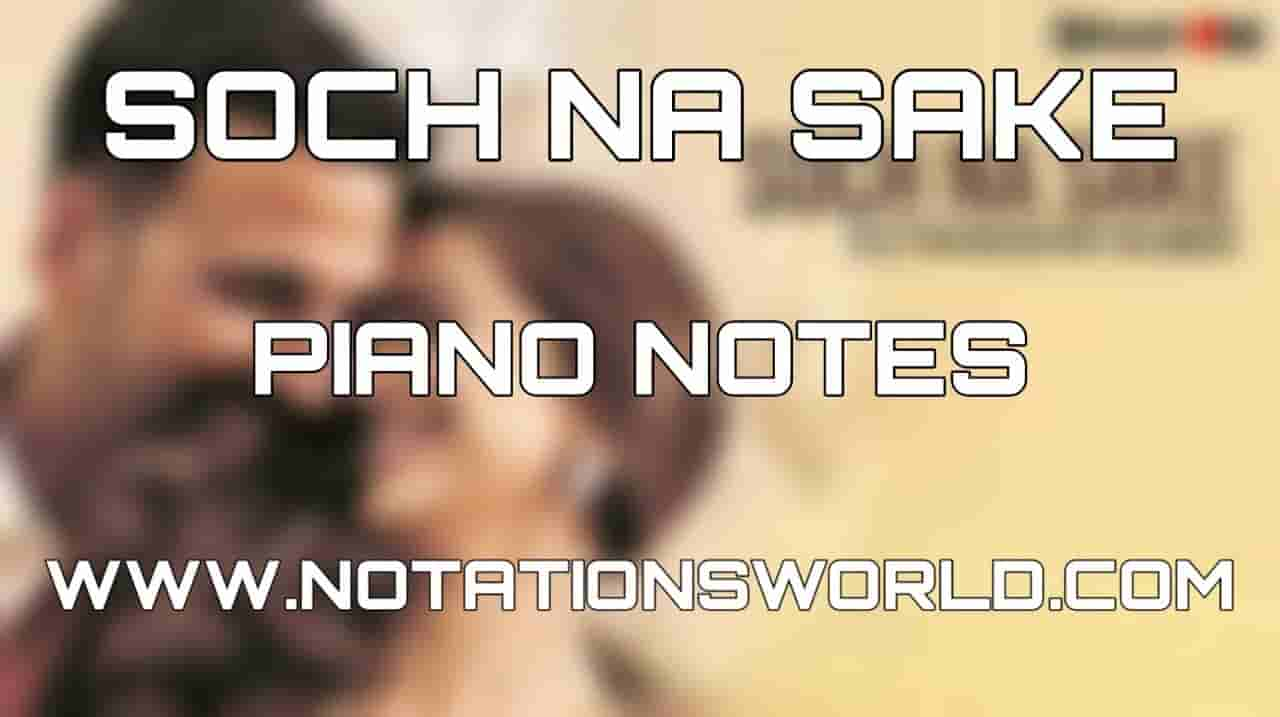 soch na sake piano notes
