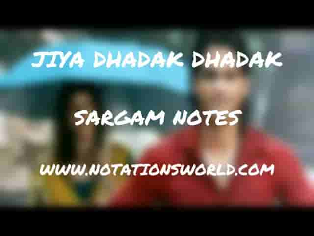 Jiya Dhadak Dhadak Jaye (Kalyug) - Sargam And Flute Notes
