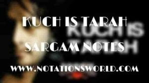 Kuch Is Taraha (Doorie) - Sargam And Flute Notes