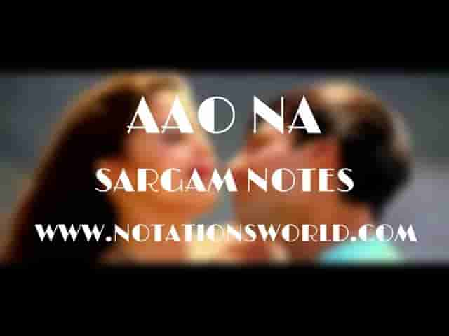 Aao Na - Sargam And Flute Notes