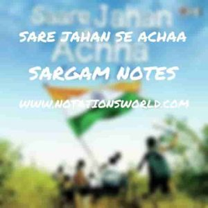 Sare Jahan Se Achaa - Sargam And Flute Notes
