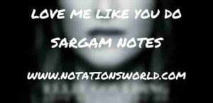 Love Me Like You Do (Ellie Goulding) - Sargam And Flute Notes