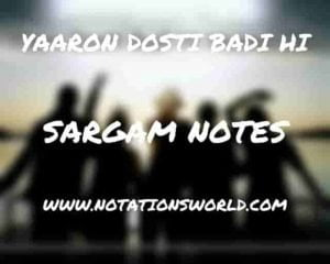 Yaaron Dosti Badi Hi (K.K.) - Sargam And Flute Notes