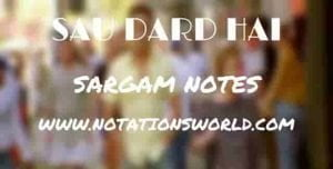 Sau Dard Hai (Jaan-E-Mann) - Sargam And Flute Notes