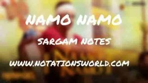 Namo Namo (Kedarnath) - Sargam And Flute Notes