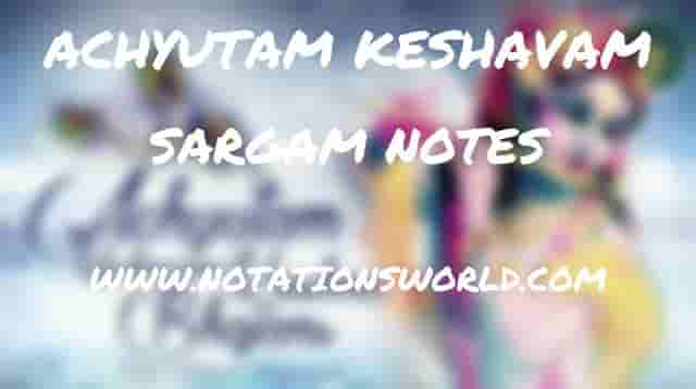 Achyutam Keshavam - Sargam And Flute Notes