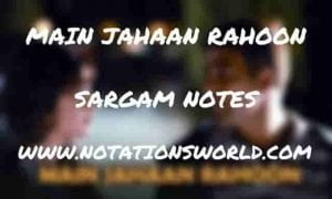 Main Jahaan Rahoon (Namastey London) - Sargam And Flute Notes