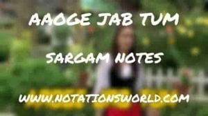 Aaoge Jab Tum (Jab We Met) - Sargam And Flute Notes