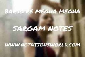 Barso Re Megha Megha (Guru) - Sargam And Flute Notes