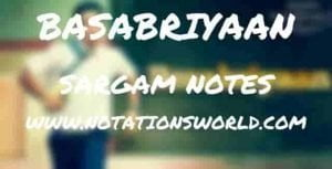 Basabriyaan (M.S. Dhoni - The Untold Story) - Sargam And Flute Notes