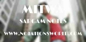 Mitwa (Kabhi Alvida Na Kehna) - Sargam And Flute Notes