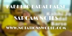 Kabhi Jo Badal Barse (Jackpot) - Sargam And Flute Notes