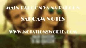 Main Rahoon Ya Na Rahoon (Armaan Malik) - Sargam And Flute Notes
