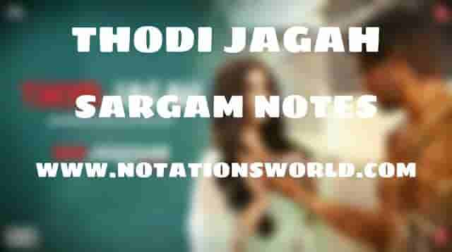 Thodi Jagah (Marjaavaan) - Sargam And Flute Notes