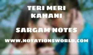 Teri Meri Kahani (Happy Hardy And Heer) - Sargam And Flute Notes