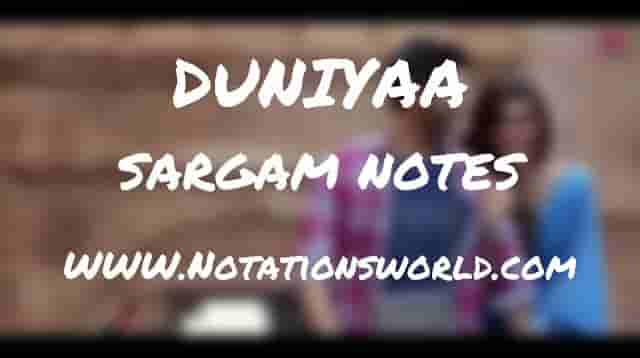 Duniyaa (Luka Chuppi) - Sargam And Flute Notes