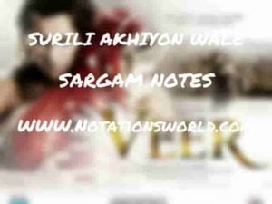 Surili Akhiyon Wale (Veer) - Sargam And Flute Notes