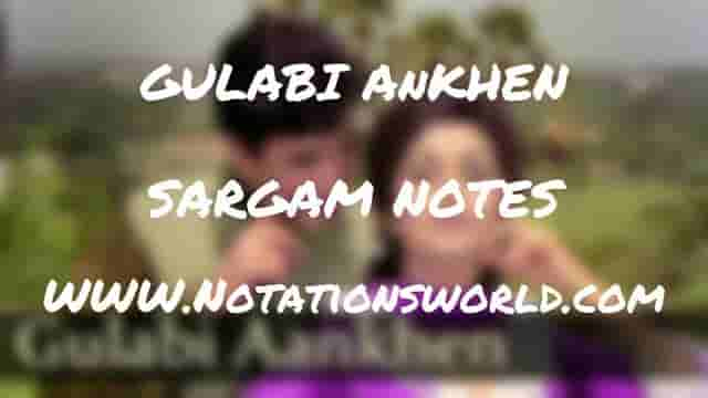 Gulabi Ankhen (The Train) - Sargam And Flute Notes