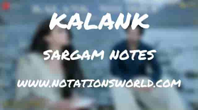 Kalank (Title Track) - Sargam And Flute Notes