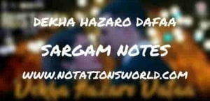 Dekha Hazaro Dafaa (Rustom) - Sargam And Flute Notes
