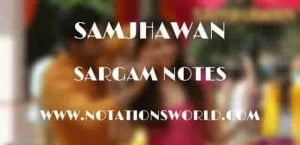 Samjhawan (Humpty Sharma Ki Dulhania) - Sargam And Flute Notes