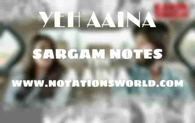 Yeh Aaina (Kabir Singh) - Sargam And Flute Notes