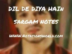 Dil De Diya Hain (Anand Raj Anand) - Sargam And Flute Notes