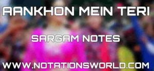 Aankhon Mein Teri Sargam And Flute Notes