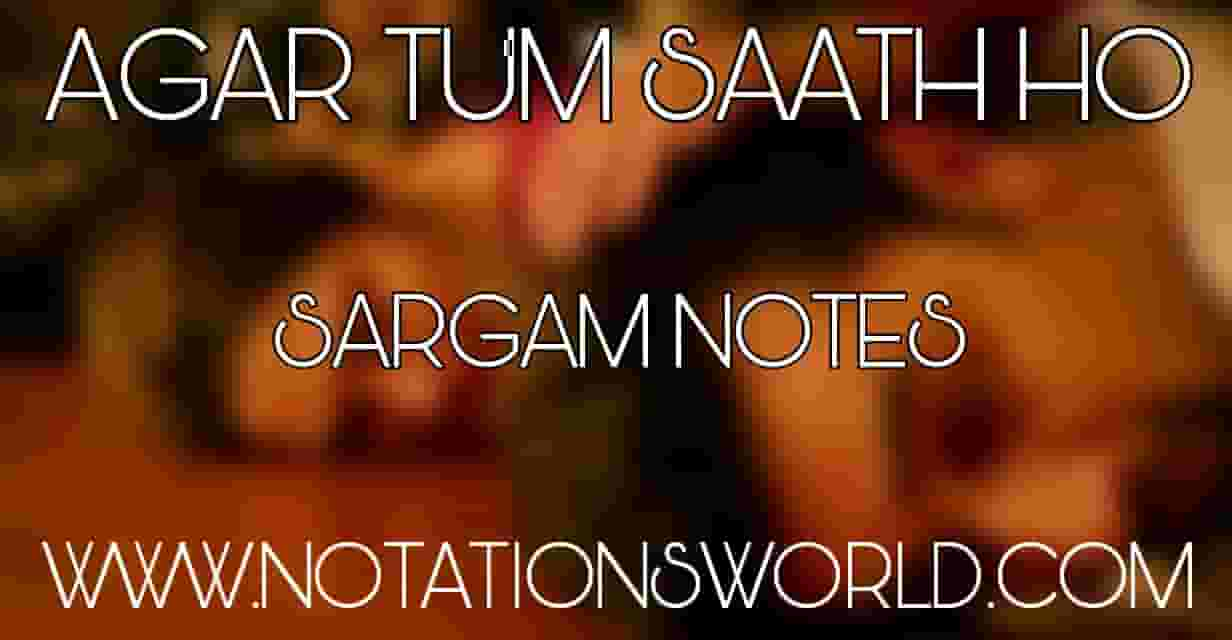 Agar Tum Saath Ho Sargam And Flute Notes