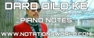 Dard Dilo Ke Piano Notes