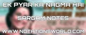 Ek Pyar Ka Nagma Hai Sargam And Flute Notes