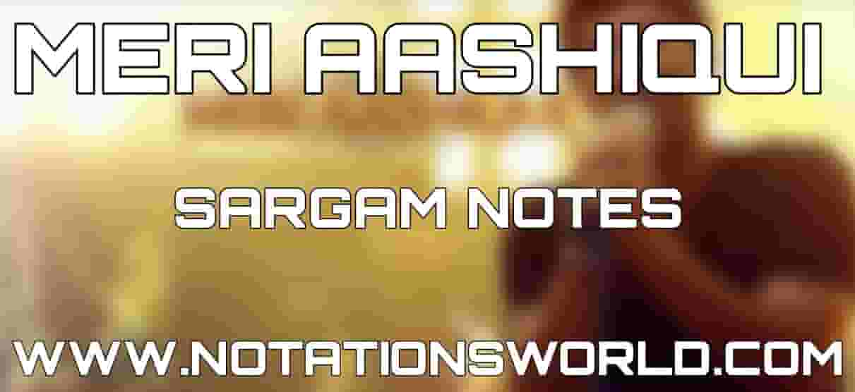 Meri Aashiqui (Aashiqui 2) Sargam And Flute Notes