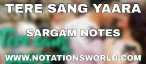 Tere Sang Yaara Sargam And Flute Notes