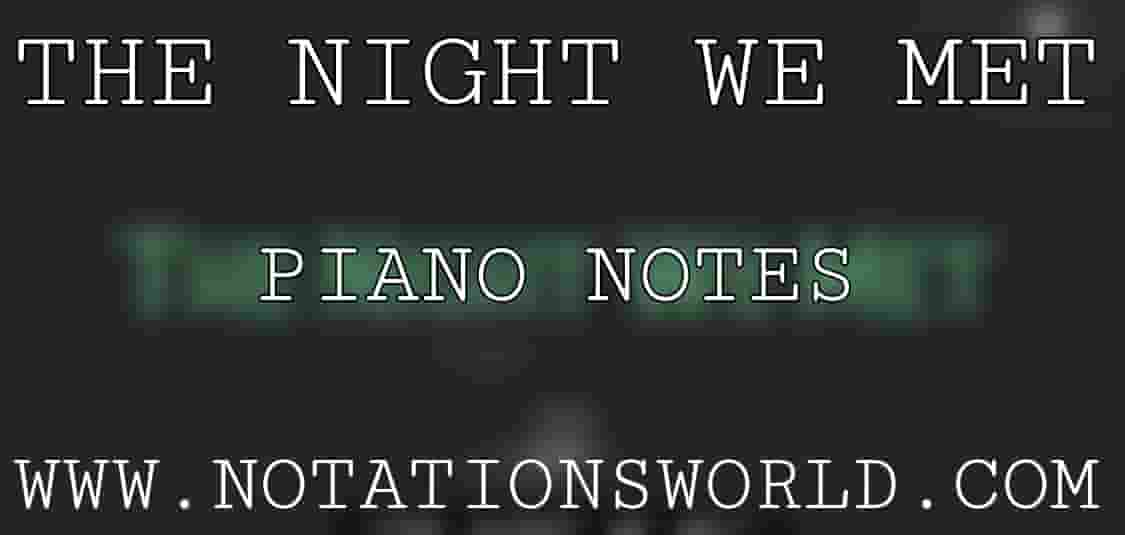 The Night We Met Piano Notes