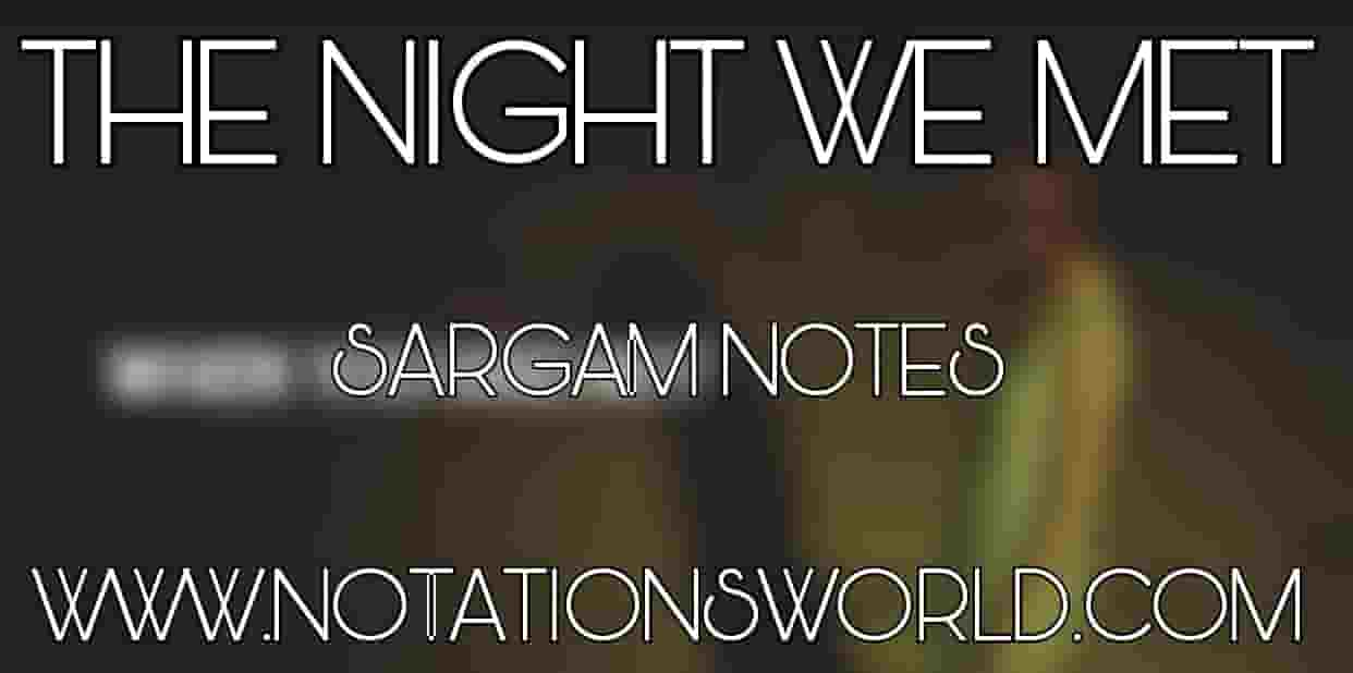 The Night We Met Sargam And Flute Notes
