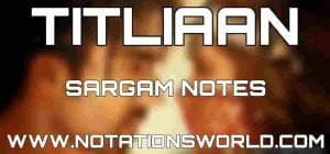 Titliaan Sargam And Flute Notes