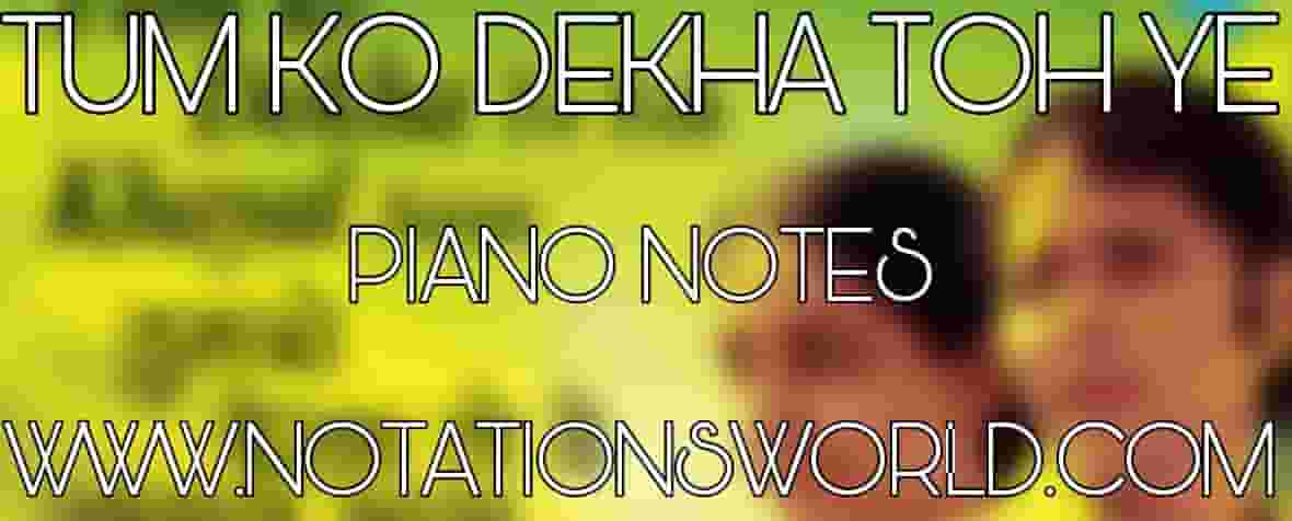Tum Ko Dekha Toh Ye Khayal Piano Notes