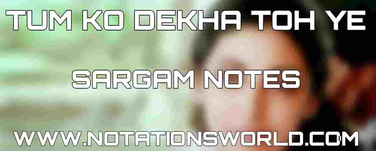 Tum Ko Dekha Toh Ye Khayal Sargam And Flute Notes