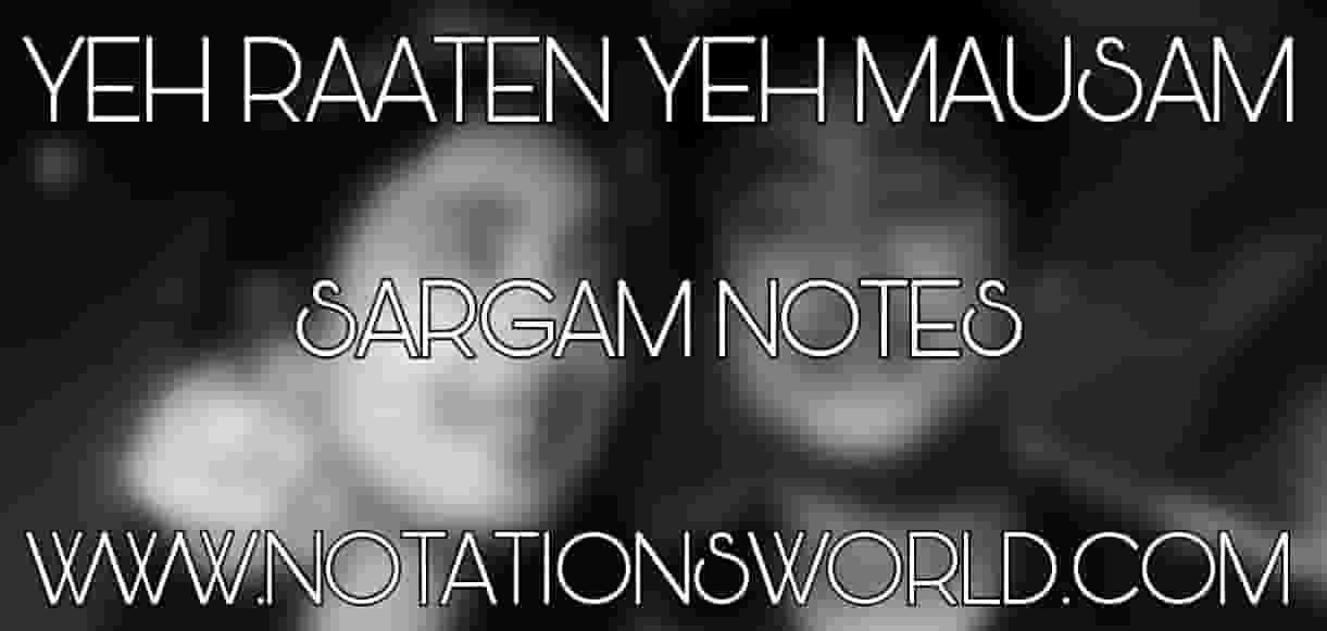 Yeh Raaten Yeh Mausam Sargam And Flute Notes
