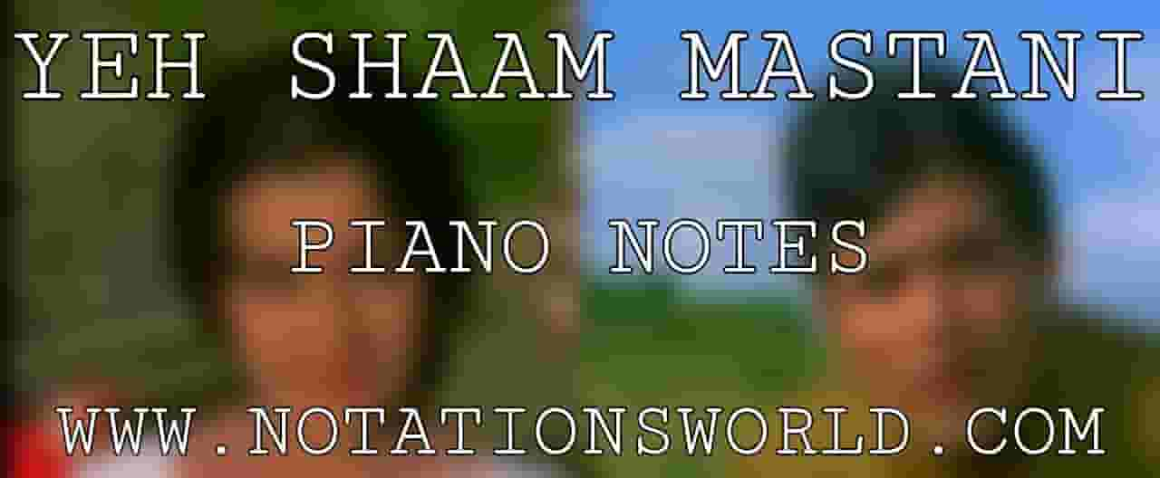 Yeh Shaam Mastani Piano Notes
