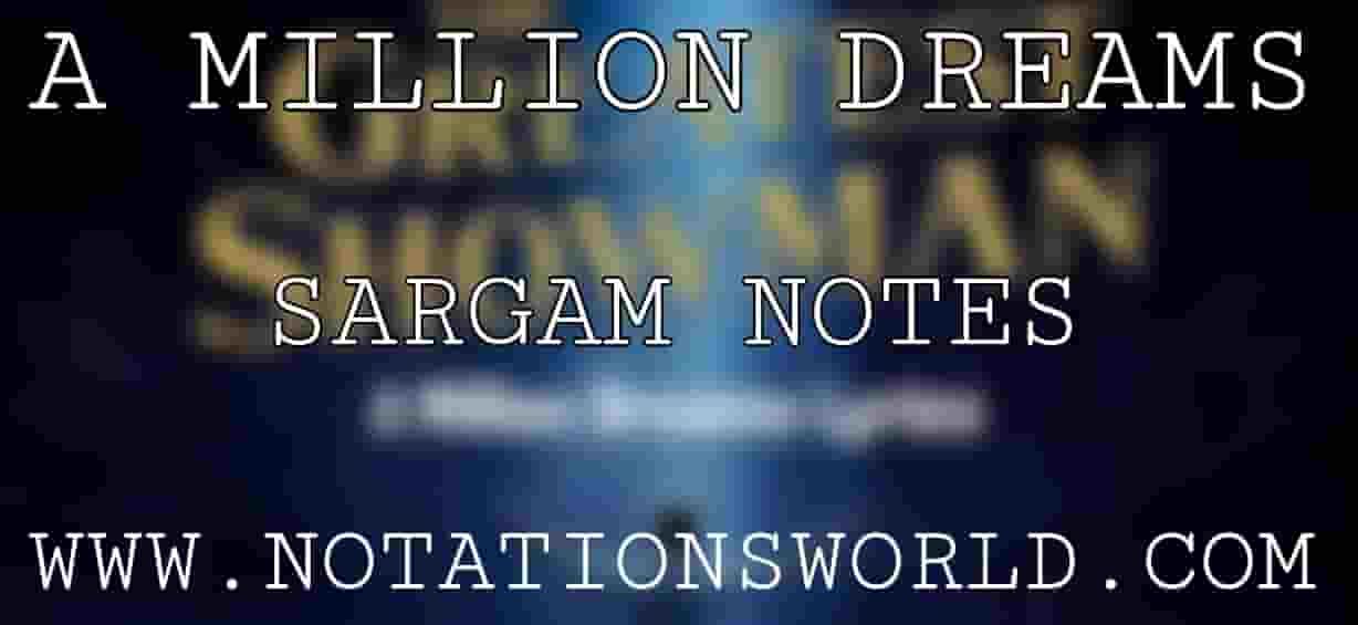 A Million Dreams Sargam And Flute Notes