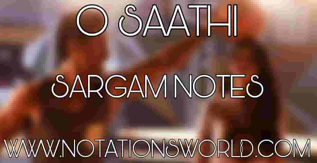 O Saathi Sargam And Flute Notes