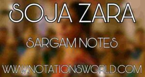 Soja Zara Sargam And Flute Notes