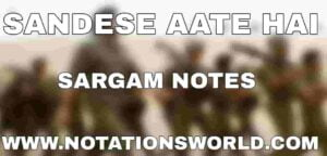 Sandese Aate Hai Sargam And Flute Notes