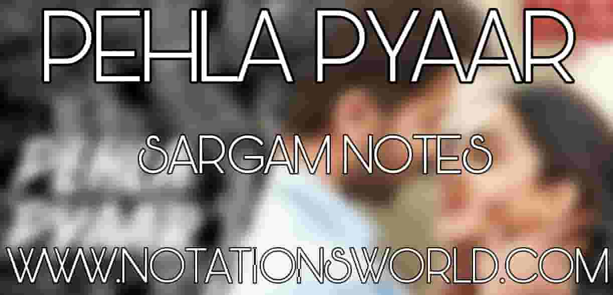 Pehla Pyaar Full Song Sargam And Flute Notes