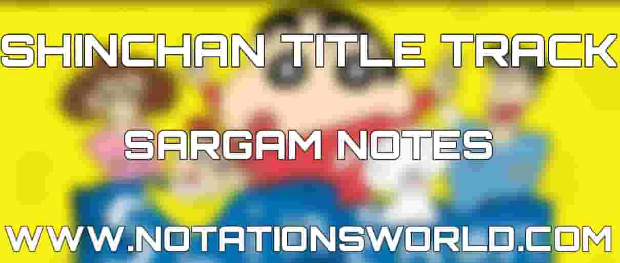 Shinchan Title Track Sargam And Flute Notes